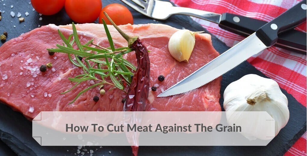 Cut meat against the grain