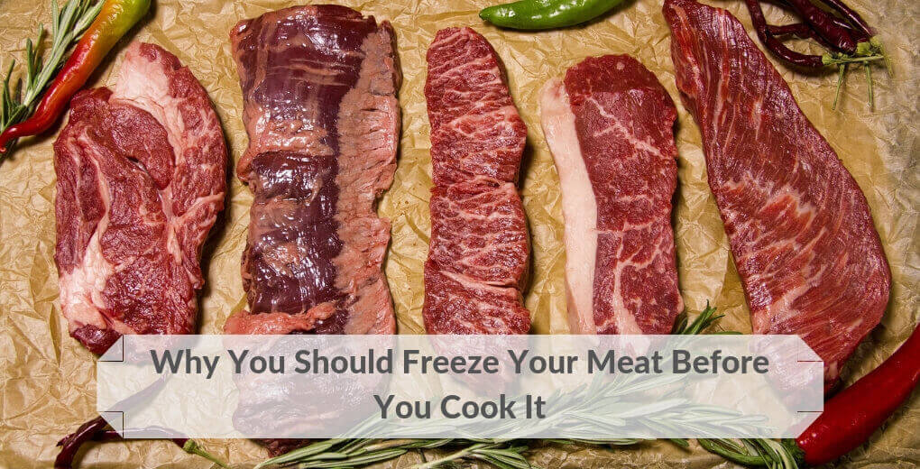 Freeze meat before cooking it