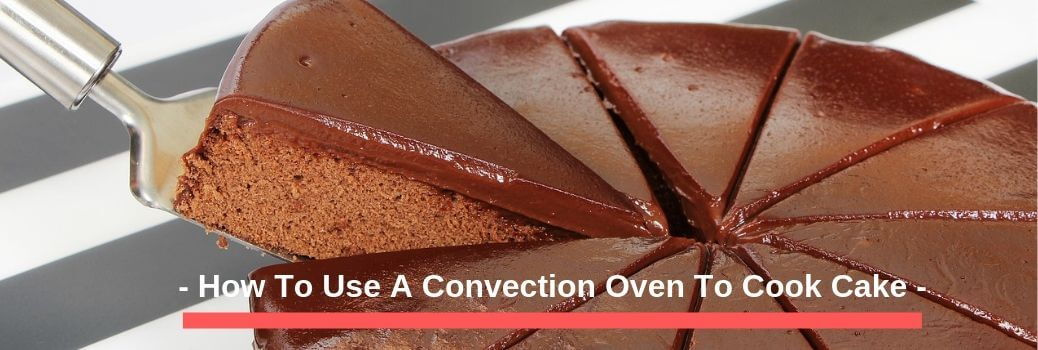 Cake in A Convection Oven