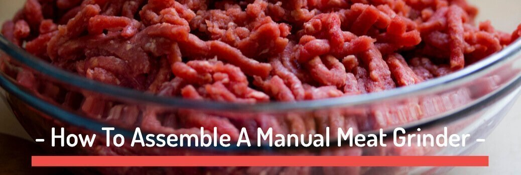 Assemble A Manual Meat Grinder