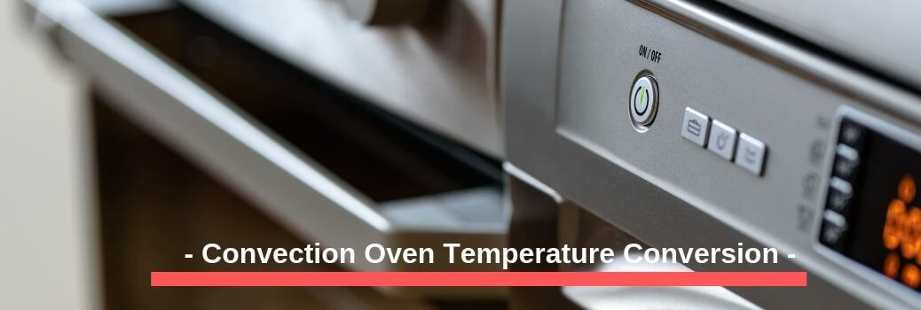 Convection Oven Temperature Conversion