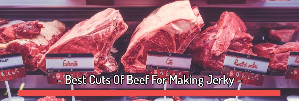 Cuts Of Beef For Making Jerky